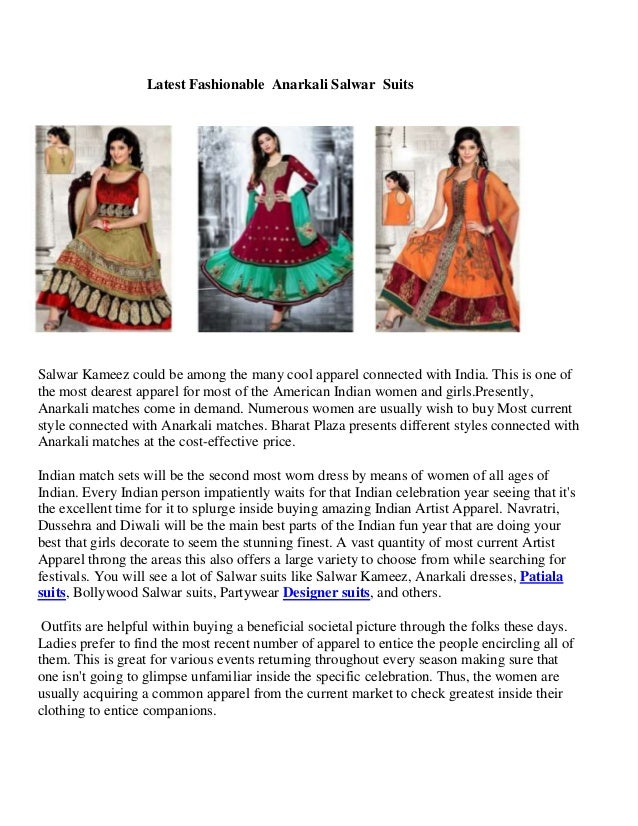 Latest Fashionable Anarkali Salwar Suits  Salwar Kameez could be among the many cool apparel connected with India. This is...