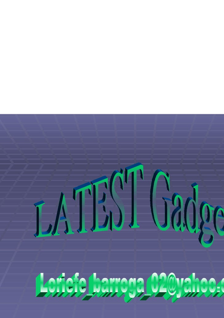 LATEST Gadgets [email_address]