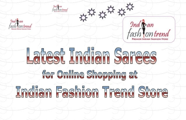 Beautiful Indian Sarees       s                 Latest Indian Sarees for Online Shopping at Indian Fashion Trend StoreIndi...