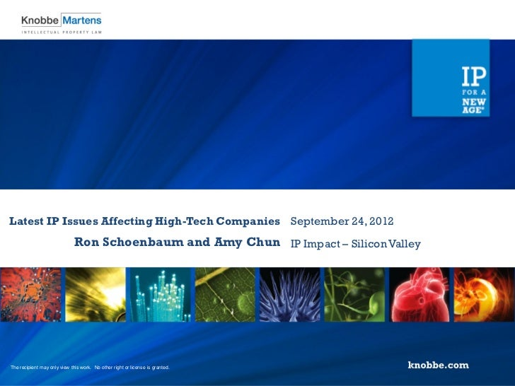 Latest IP Issues Affecting High-Tech Companies September 24, 2012                              Ron Schoenbaum and Amy Chun...