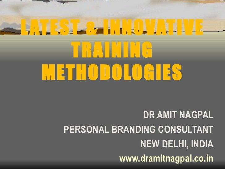 training methdology This technique has been used in several innovative training programmes to  in  the designs of these programmes and also to set a proper attitude for learning.