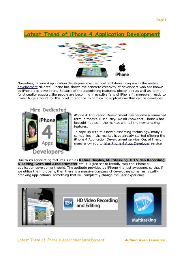 Page 1    Latest Trend of iPhone 4 Application DevelopmentNowadays, iPhone 4 application development is the most ambitious...