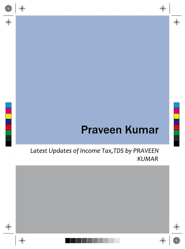 Latest updates of income tax by praveen kumar