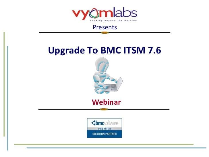 Upgrade To BMC Remedy ITSM 7.6