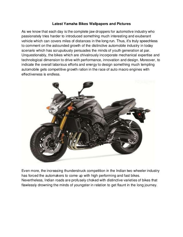 Latest Yamaha Bikes Wallpapers and PicturesAs we know that each day is the complete jaw droppers for automotive industry w...