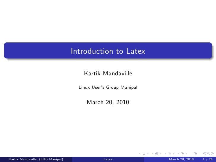 Introduction to Latex                                        Kartik Mandaville                                      Linux ...