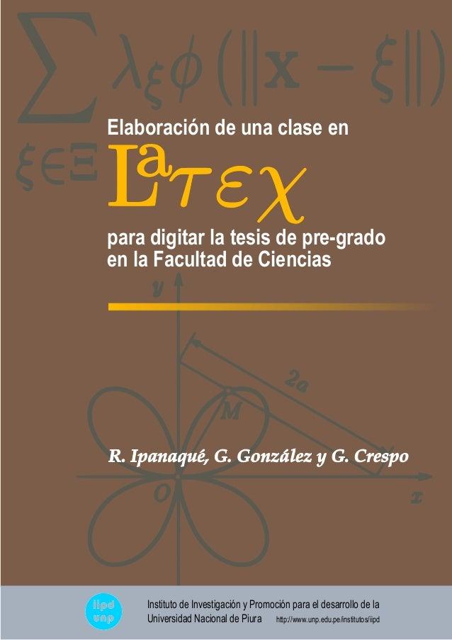 Elaboración de una clase enR. Ipanaqué, G. González y G. Crespopara digitar la tesis de pre-gradoen la Facultad de Ciencia...