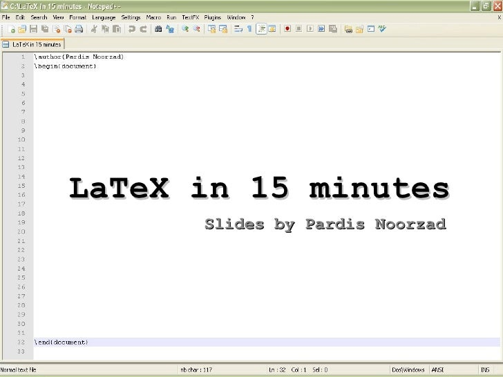 LaTeX in 15 minutes Slides by Pardis Noorzad