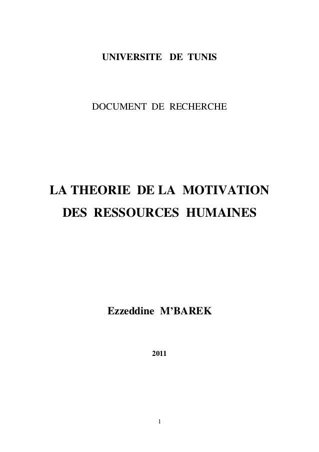 UNIVERSITE DE TUNIS  DOCUMENT DE RECHERCHE  LA THEORIE DE LA MOTIVATION DES RESSOURCES HUMAINES  Ezzeddine M'BAREK  2011  ...