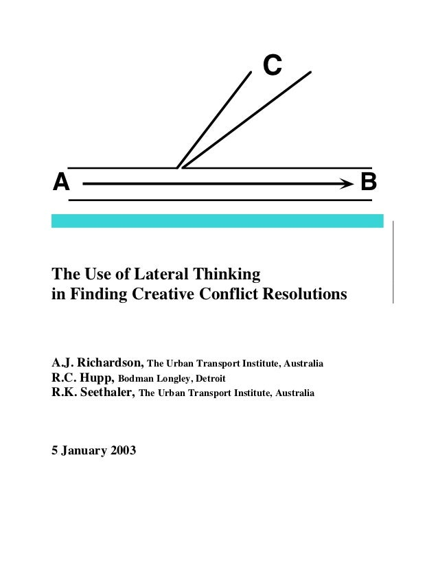 CA                                                           BThe Use of Lateral Thinkingin Finding Creative Conflict Reso...