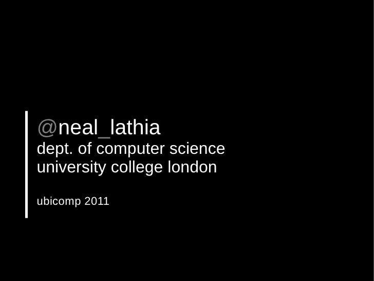 @neal_lathiadept. of computer scienceuniversity college londonubicomp 2011