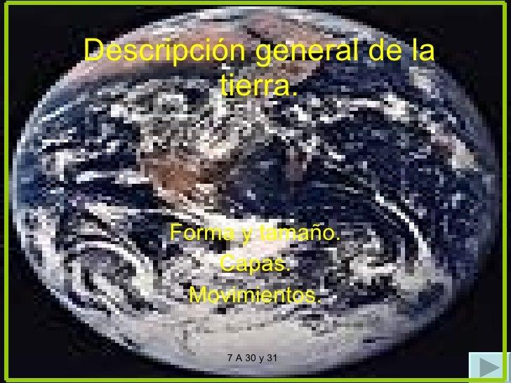 Forma y tamaño. Capas. Movimientos. Descripción general de la tierra. 7 A 30 y 31