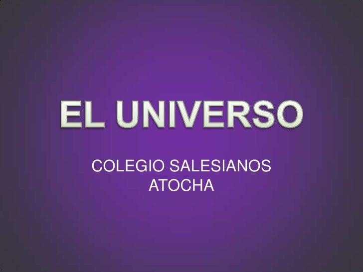 EL UNIVERSO<br />COLEGIO SALESIANOS ATOCHA<br />