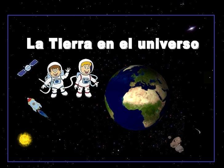 La Tierra en el universo