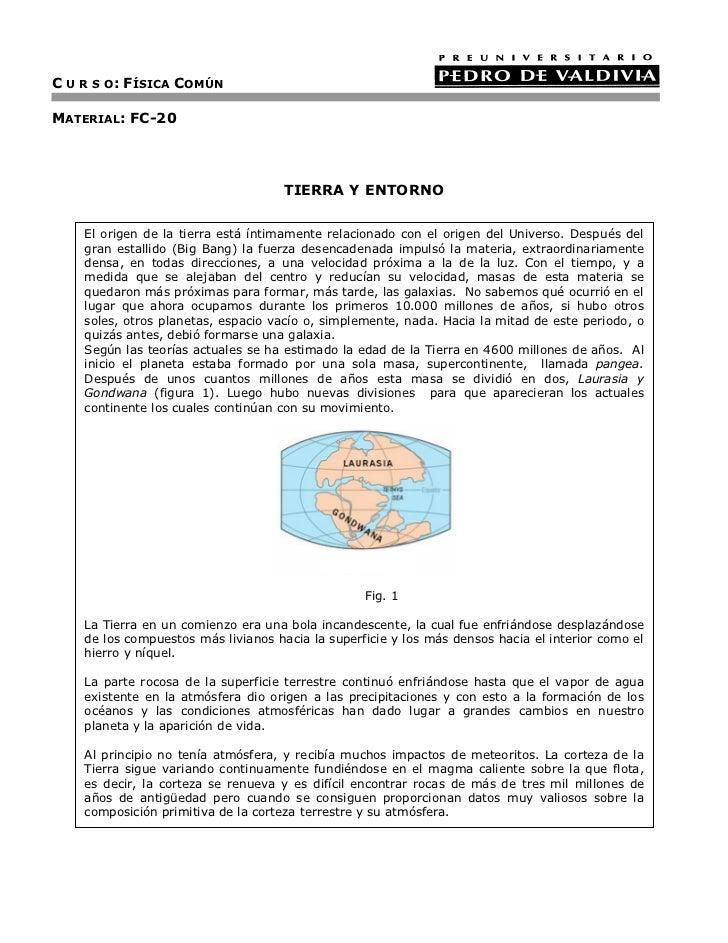 C U R S O: FÍSICA COMÚNMATERIAL: FC-20                                     TIERRA Y ENTORNO    El origen de la tierra está...