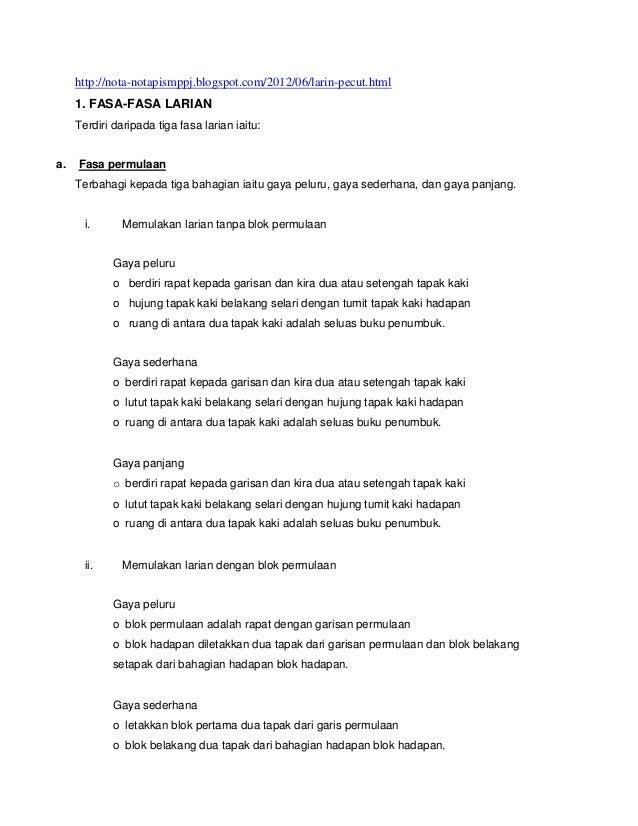 http://nota-notapismppj.blogspot.com/2012/06/larin-pecut.html 1. FASA-FASA LARIAN Terdiri daripada tiga fasa larian iaitu:...