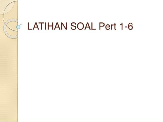 LATIHAN SOAL Pert 1-6