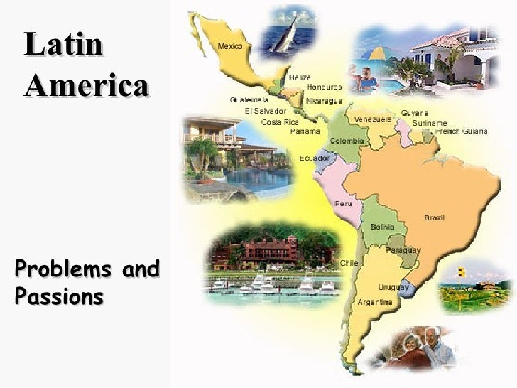 Latin America Problems and Passions