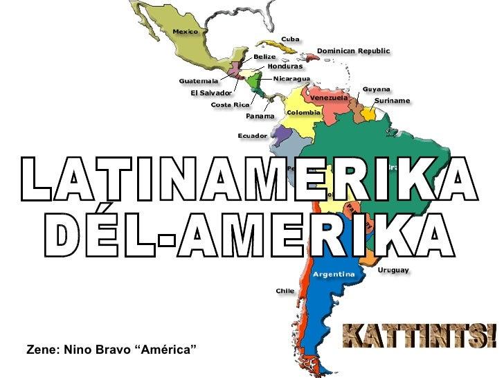 "LATINAMERIKA DÉL-AMERIKA Zene:  Nino Bravo ""América"" KATTINTS!"
