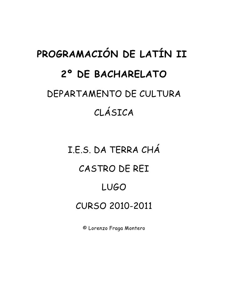 PROGRAMACIÓN DE LATÍN II     2º DE BACHARELATO   DEPARTAMENTO DE CULTURA             CLÁSICA        I.E.S. DA TERRA CHÁ   ...