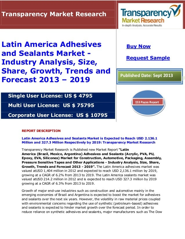 REPORT DESCRIPTION Latin America Adhesives and Sealants Market is Expected to Reach USD 2.136.1 Million and 327.3 Million ...