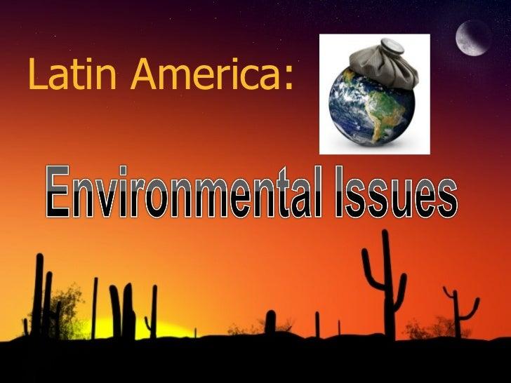 Latin America Environmental Concerns. new 2011ppt