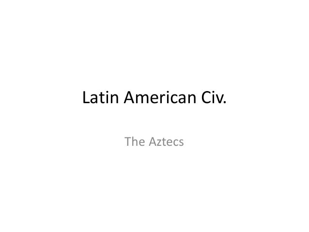 Latin american civ