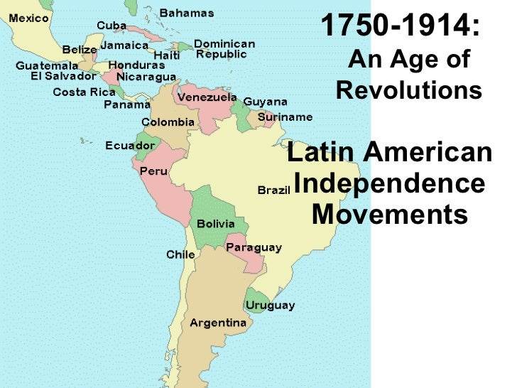 independence in latin america Latin american history from 1800 to 1914 outline / periods key words:  1820 to 1850, the post independence economy of latin america remained stagnant.