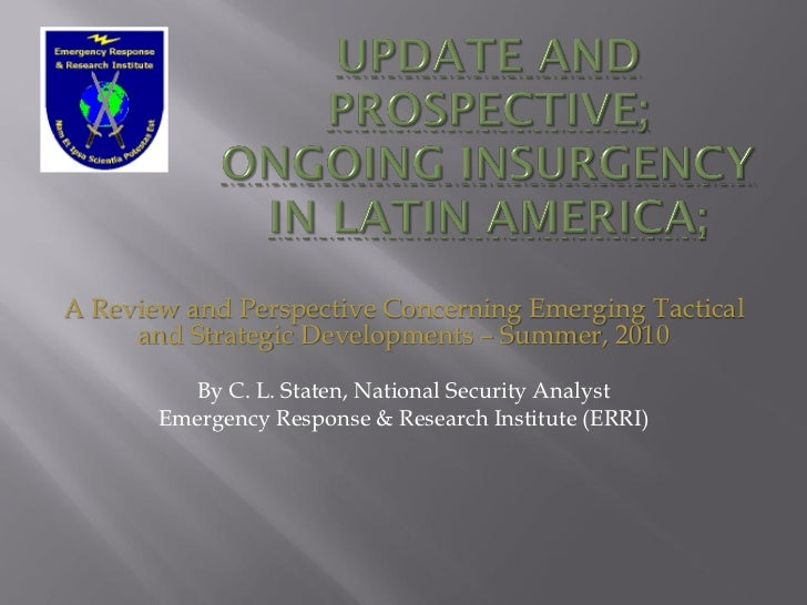 A Review and Perspective Concerning Emerging Tactical     and Strategic Developments – Summer, 2010         By C. L. State...