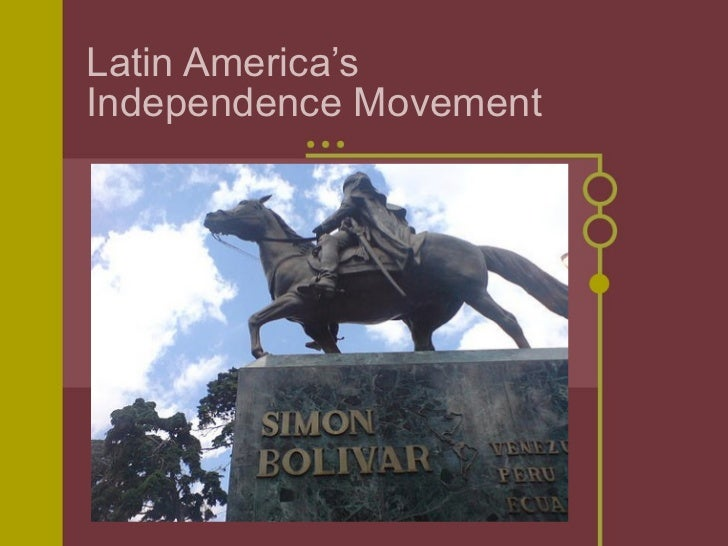 Latin America's Independence Movement.2012