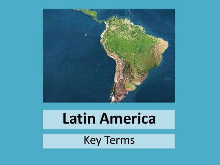 Latin America<br />Key Terms<br />