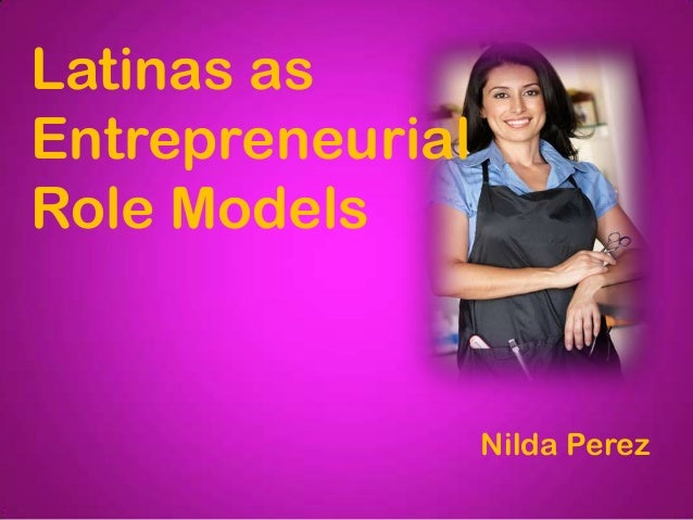 Latinas as Entrepreneurial Role Models