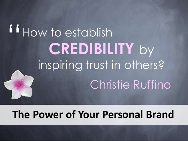 """"""" Christie Ruffino How to establish CREDIBILITY by inspiring trust in others? The Power of Your Personal Brand"""