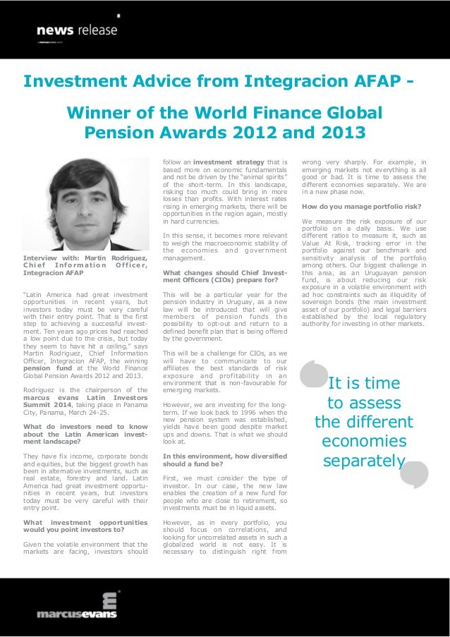 Investment Advice from Integracion AFAP Winner of the World Finance Global Pension Awards 2012 and 2013 follow an investme...
