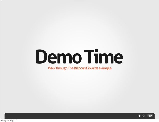 Demo Time Walk through The Billboard Awards example  Friday, 25 May, 12