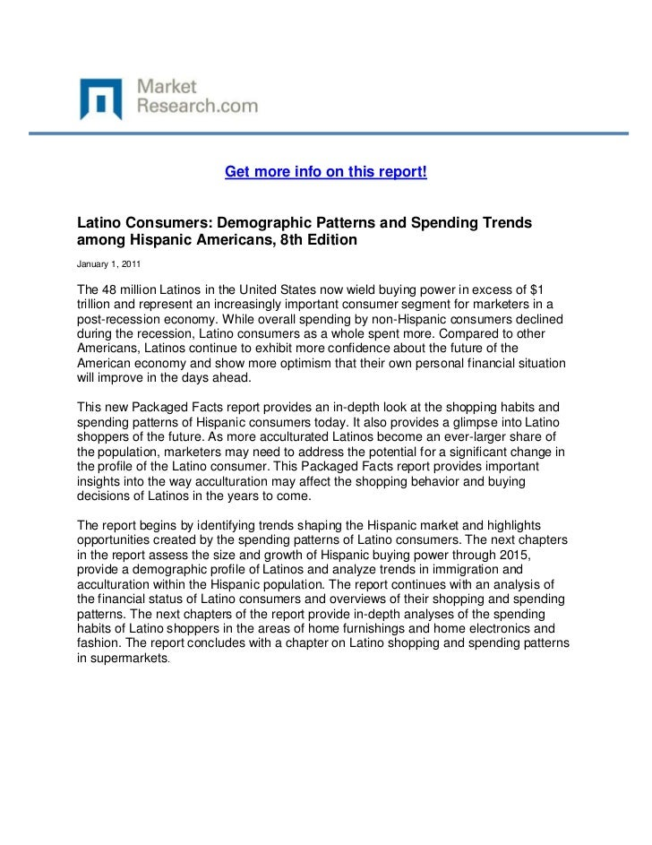 Get more info on this report!Latino Consumers: Demographic Patterns and Spending Trendsamong Hispanic Americans, 8th Editi...