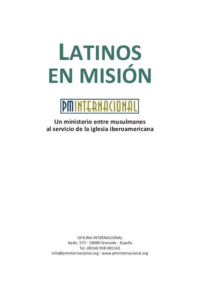 LATINOSEN MISIÓN    Un ministerio entre musulmanesal servicio de la iglesia iberoamericana              OFICINA INTERNACIO...