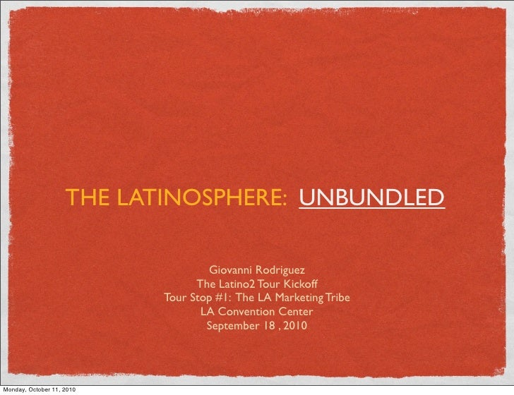 THE LATINOSPHERE: UNBUNDLED                                     Giovanni Rodriguez                                  The La...