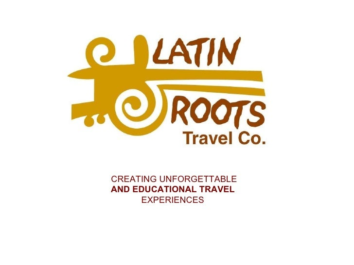 CREATING UNFORGETTABLE AND EDUCATIONAL TRAVEL  EXPERIENCES