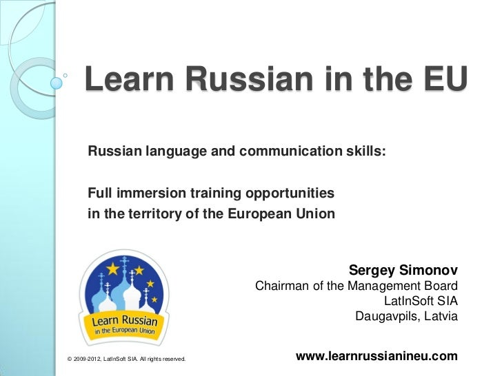 Learn Russian in the EU        Russian language and communication skills:        Full immersion training opportunities    ...