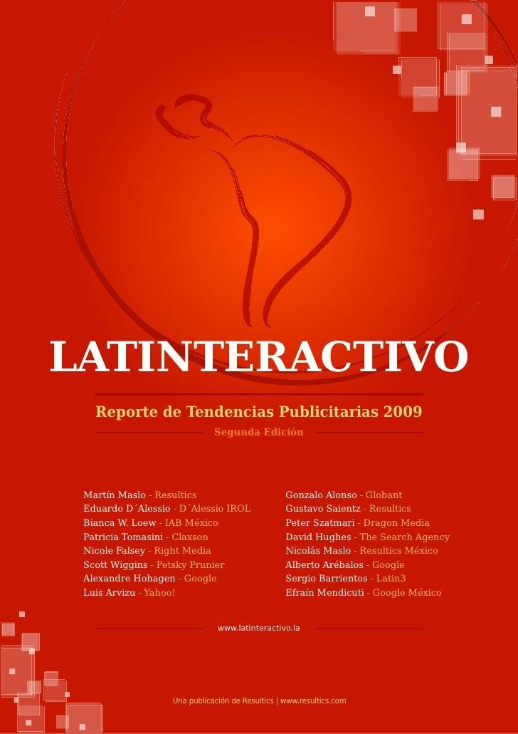 LATINTERACTIVO    Reporte de Tendencias Publicitarias 2009                               Segunda Edición      Martín Maslo...