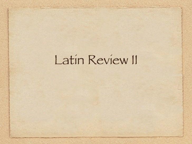 Latin Review II