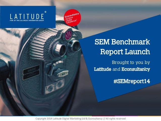 Latitude and Econsultancy SEM Benchmark Report Highlights