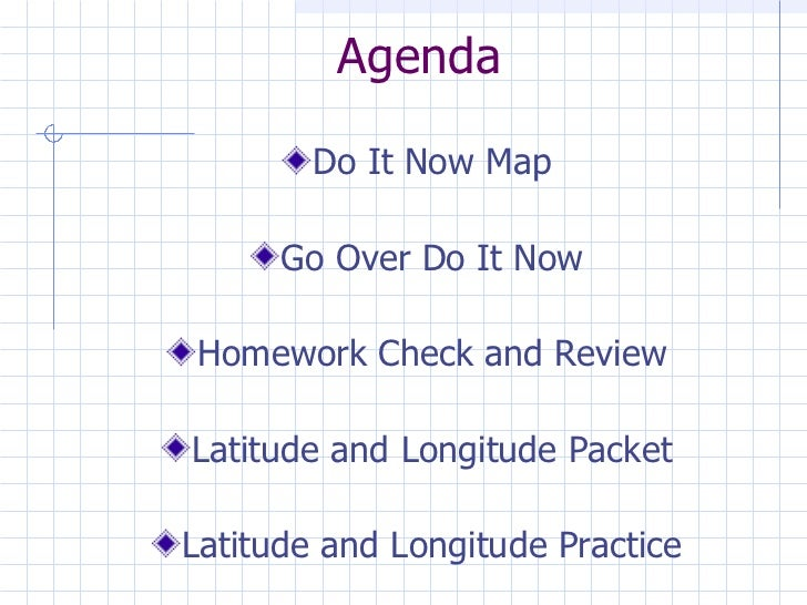 Agenda <ul><li>Do It Now Map </li></ul><ul><li>Go Over Do It Now </li></ul><ul><li>Homework Check and Review </li></ul><ul...