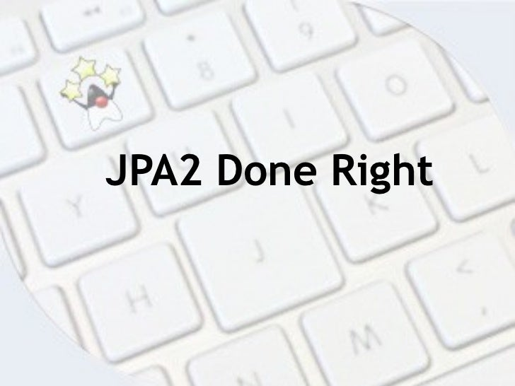JPA2 Done Right