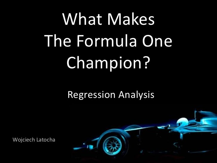 What Makes The Formula One Champion. Regression Analysis