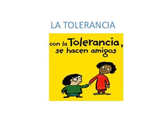 LA TOLERANCIA  paz