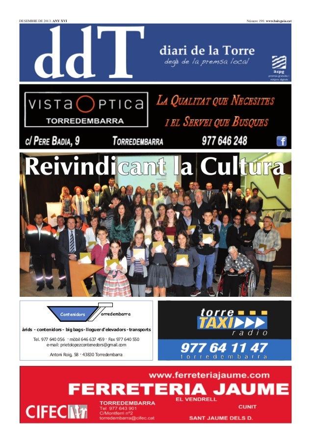 DESEMBRE DE 2013. ANY XVI  Número 190. www.baixgaia.cat  Reivindicant la Cultura  Contenidors  orredembarra  àrids - conte...