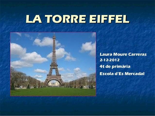 LA TORRE EIFFEL          Laura Moure Carreras          2-12-2012          4t de primària          Escola d'Es Mercadal