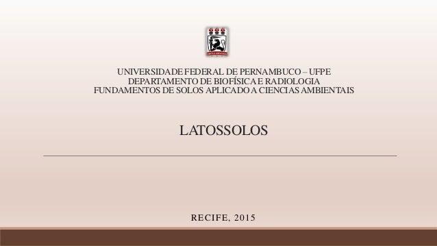 UNIVERSIDADE FEDERAL DE PERNAMBUCO – UFPE DEPARTAMENTO DE BIOFÍSICAE RADIOLOGIA FUNDAMENTOS DE SOLOSAPLICADOACIENCIASAMBIE...